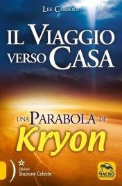 IL VIAGGIO VERSO CASA (EBOOK) Una parabola di Kryon di Lee Carroll