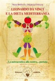 LEONARDO DA VINCI E LA DIETA MEDITERRANEA (EBOOK) La nutraceutica alla nostra... portata di Marco Biffani, Alfredo Iannello