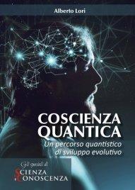 COSCIENZA QUANTICA (EBOOK) Un percorso quantistico di sviluppo evolutivo di Alberto Lori