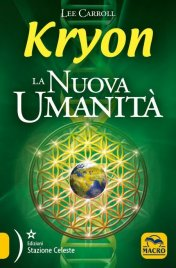KRYON - LA NUOVA UMANITà (EBOOK) di Lee Carroll