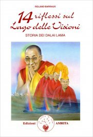 14 RIFLESSI SUL LAGO DELLE VISIONI Storia dei Dalai Lama di Roland Barraux