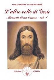 L'ALTRO VOLTO DI GESù (EBOOK) Memorie di un Esseno vol. 1 di Anne Givaudan, Daniel Meurois