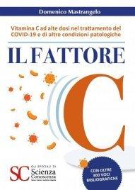 IL FATTORE C (EBOOK) Vitamina C ead alte dosi nel trattamento del COVID-19 e di altre condizioni patologiche di Domenico Mastrangelo