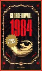 1984 La più famosa ed inquietante descrizione del totalitarismo di George Orwell