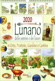 LUNARIO DELLE SEMINE E DEI LAVORI - 2020 Orto, frutteto, giardino e cantina