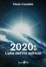 2020: L'ALBA DELL'ETà DELL'ARIA di Flavio Ceradini