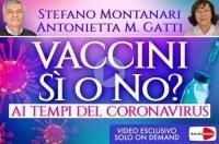 VACCINI Sì O NO AI TEMPI DEL CORONAVIRUS (VIDEO CORSO) di Stefano Montanari, Antonietta Gatti