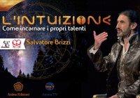 L'INTUIZIONE (VIDEO SEMINARIO) Come incarnare i propri i talenti e liberare la propria energia creativa di Salvatore Brizzi