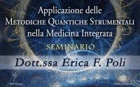 APPLICAZIONE DELLE METODICHE QUANTICHE STRUMENTALI NELLA MEDICINA INTEGRATA (VIDEO-SEMINARIO) L'applicazione della terapia quantica strumentale integrata biorisonante EHF (ExtremeHig Frequency) e BRR®(Background Resonance Radiation) di Erica Francesca Poli