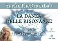 LA DANZA DELLE RISONANZE (VIDEO SEMINARIO) di Erica Francesca Poli