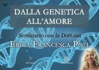 DALLA GENETICA ALL'AMORE (VIDEO SEMINARIO) di Erica Francesca Poli
