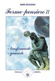 FORME PENSIERO 2 (EBOOK) Trasformarle - Guarirle di Anne Givaudan