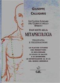 LE CATENE LINEARI DEL CORPO E DELLO SPIRITO DAVANTI ALLA METAPSICOLOGIA (EBOOK) Telepatia e Telediagnosi di Giuseppe Calligaris