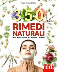 350 SEMPLICI RIMEDI NATURALI Per ringiovanire viso e corpo di Joanna Hakimova