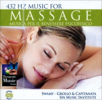 432 HZ MUSIC FOR MASSAGE - MUSICA PER IL BENESSERE PSICOFISICO di Capitanata, Alberto Grollo, Spa Music Institute