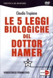 LE CINQUE LEGGI BIOLOGICHE DEL DOTTOR HAMER (VIDEO SEMINARIO IN DVD) Videocorso Formativo di Claudio Trupiano