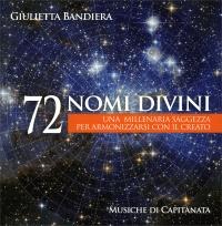 72 NOMI DIVINI Una millenaria saggezza per armonizzarsi con il Creato di Giulietta Bandiera, Capitanata