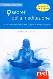 I 9 SEGRETI DELLA MEDITAZIONE La via verso la mindfulness, la pace interiore, la gioia di Samprasad Vinod
