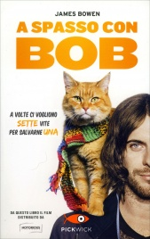 A SPASSO CON BOB Un uomo e il suo gatto per le strade di Londra. Una storia vera di James Bowen