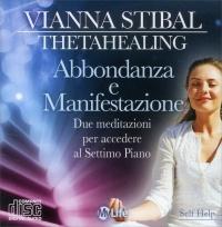 ABBONDANZA E MANIFESTAZIONE - THETA HEALING Due meditazioni per accedere al Settimo Piano. Musiche di Capitanata di Vianna Stibal