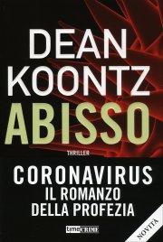 ABISSO. CORONAVIRUS: IL ROMANZO DELLA PROFEZIA di Dean Koontz