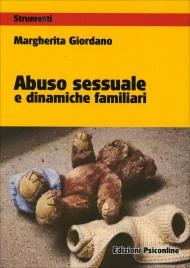 ABUSO SESSUALE E DINAMICHE FAMILIARI di Margherita Giordano