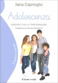 ADOLESCENZA Genitori e figli in trasformazione di Ilaria Caprioglio