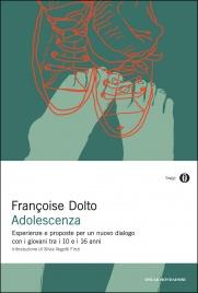 ADOLESCENZA (EBOOK) Esperienze e proposte per un nuovo dialogo con i giovani tra i 10 e i 16 anni di Françoise Dolto