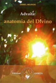 ADVAITA - ANATOMIA DEL DIVINO di Daniel Meurois