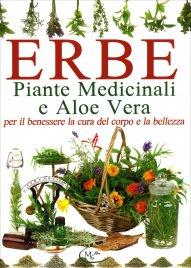 ERBE, PIANTE MEDICINALI E ALOE VERA Per il benessere, la cura del corpo e la bellezza