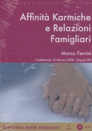AFFINITà KARMICHE E RELAZIONI FAMILIARI - CD MP3 CON LIBRETTO - 15 MARZO 2008 Conferenza del 15 marzo 2008 - Empoli (FI) di Marco Ferrini