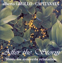 AFTER THE STORM - MUSIC FOR AYURVEDA RELAXATION Musica del cuore che può aiutarti ad entrare in un mondo meraviglioso di Capitanata, Alberto Grollo