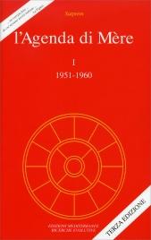 L'AGENDA DI MèRE Volume 1 - 1951/1960 di Satprem, Mère (La Madre)