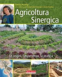 AGRICOLTURA SINERGICA Le origini, l'esperienza, la pratica di Emilia Hazelip