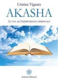 AKASHA (EBOOK) La via dell'indipendenza spirituale di Cristina Vignato