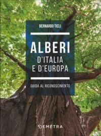 ALBERI D'ITALIA E D'EUROPA Guida al riconoscimento di Bernardo Ticli
