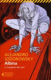 ALBINA O IL POPOLO DEI CANI di Alejandro Jodorowsky