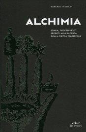ALCHIMIA Storia, procedimenti, segreti alla ricerca della pietra filosofale di Roberto Tresoldi