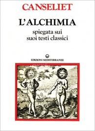 L'ALCHIMIA VOL.2 Spiegata sui suoi testi classici di Eugene Canseliet