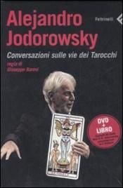 ALEJANDRO JODOROWSKY. CONVERSAZIONI SULLE VIE DEI TAROCCHI (DVD + LIBRO) di Alejandro Jodorowsky