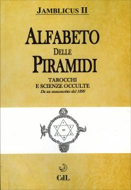 ALFABETO DELLE PIRAMIDI Tarocchi e scienze occulte. Da un manoscritto del 1890 di Jamblicus II