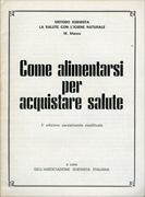 COME ALIMENTARSI PER ACQUISTARE SALUTE di Michele Manca