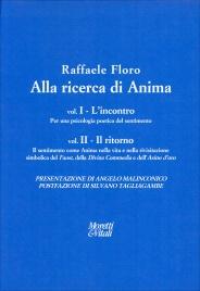 ALLA RICERCA DI ANIMA - L'INCONTRO E IL RITORNO Volume 1 e Volume 2 di Raffaele Floro