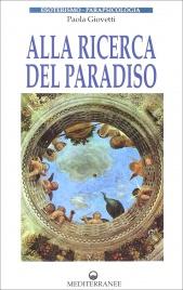 ALLA RICERCA DEL PARADISO di Paola Giovetti