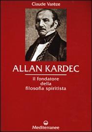 ALLAN KARDEC Il fondatore della filosofia spiritista di Claude Varèze