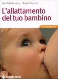 L'ALLATTAMENTO DEL TUO BAMBINO di Marta Guoth Gumberger, Elizabeth Hormann