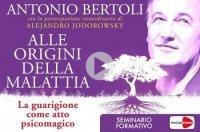 ALLE ORIGINI DELLA MALATTIA (VIDEOCORSO DIGITALE) La guarigione come atto psicomagico di Antonio Bertoli, Alejandro Jodorowsky