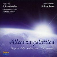 """ALLEANZA GALATTICA (CD AUDIO) Seguito dalla meditazione: """"Io Accetto"""" di Anne Givaudan"""