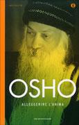 ALLEGGERIRE L'ANIMA Nuova edizione di Osho