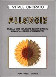 ALLERGIE Quello che volevate sentir dire su asma e allergie, finalmente! di Vitale Onorato